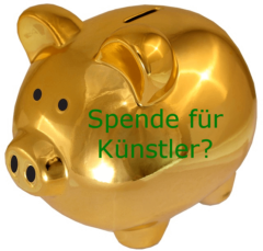 Sparschwein für Spenden für Künstler