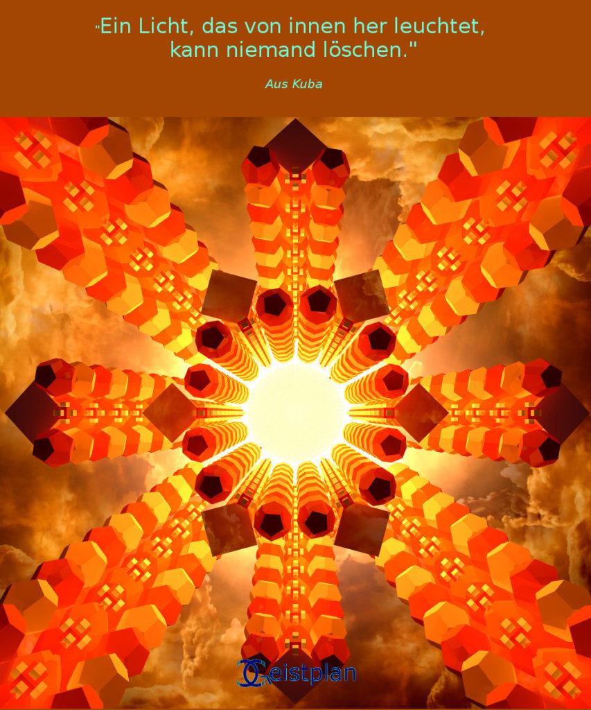 """Bild von einen leuchtenten Mittelpunkt und dahingehende komplexe Säulen mit dem Spruch darüber """"Ein Licht, das von innen her leuchtet, kann niemand löschen"""""""