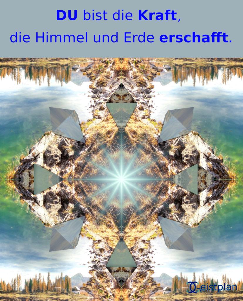 """Bild Mit Natur und Oktaeder und der Aufschrift: """"Du bist die Kraft, die Himmel und Erde erschafft"""""""